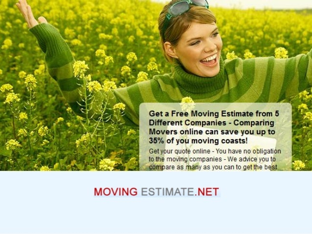 Movingestimate.net offers Free OnlineMoving Expenses Estimate Service. Ifyou are planning for relocation andwant to estima...