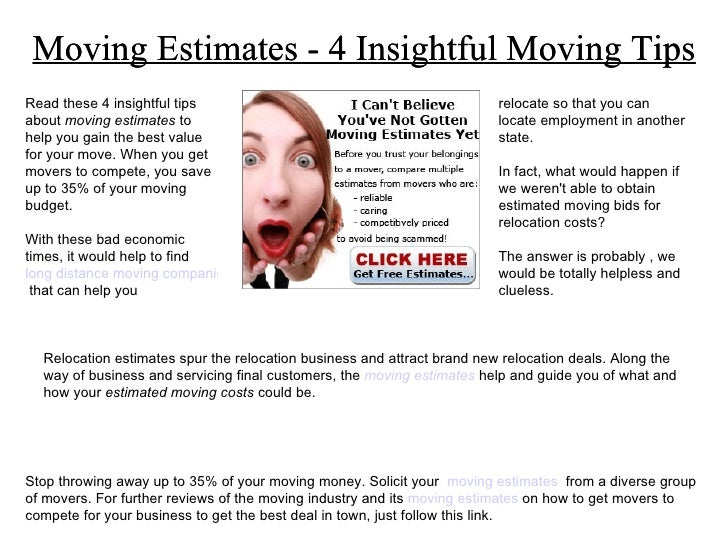 Moving Estimates - 4 Insightful Moving Tips Read these 4 insightful tips about  moving estimates  to help you gain the bes...