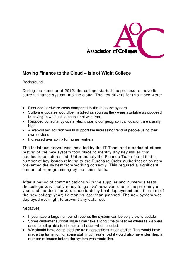 Moving Finance to the Cloud – Isle of Wight College Background During the summer of 2012, the college started the process ...