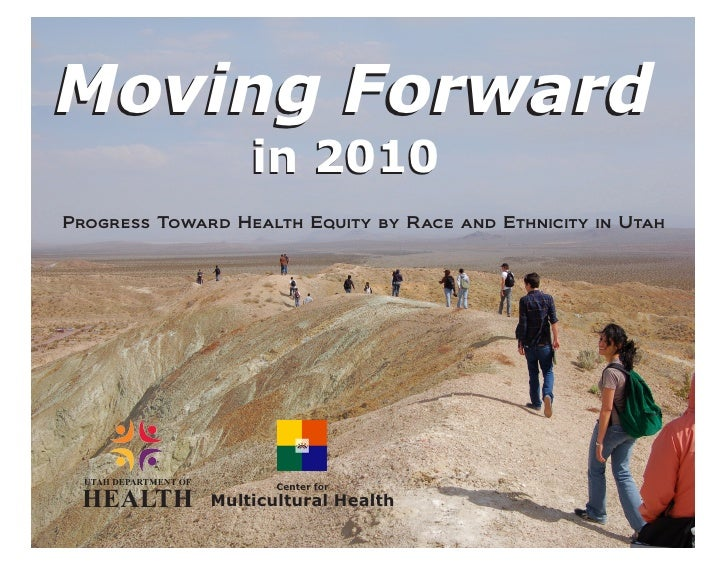Moving Forward                            in 2010 Progress Toward Health Equity by Race and Ethnicity in Utah       UTAH D...