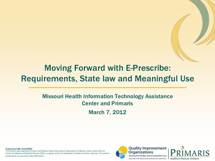 Moving Forward with E-Prescribe:                  Requirements, State law and Meaningful Use                              ...