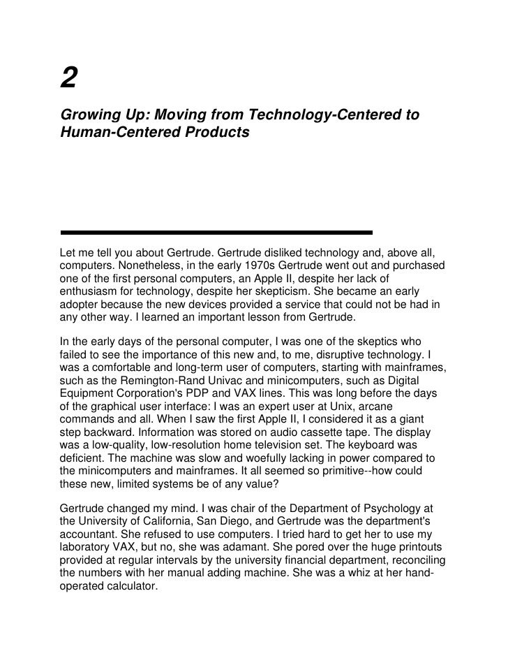 2<br />Growing Up: Moving from Technology-Centered to Human-Centered Products<br />Let me tell you about Gertrude. Gertrud...