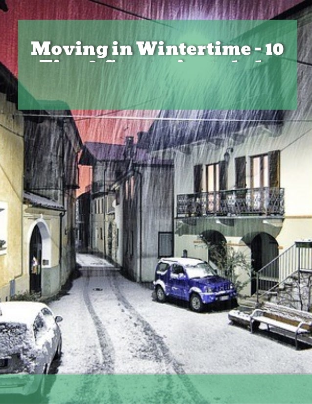 Moving in Wintertime - 10 Tips & Strategies to help you move in winter Bo Kau mann  REALTOR
