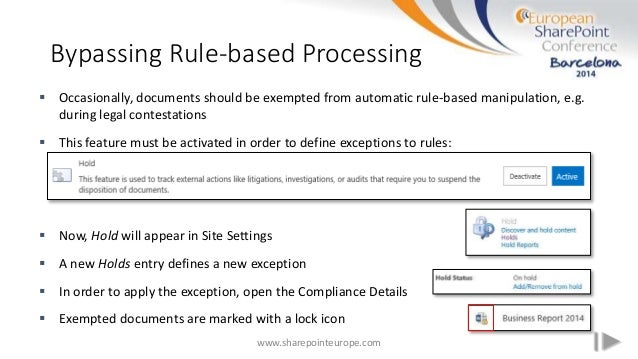Bypassing Rule-based Processing www.sharepointeurope.com  Occasionally, documents should be exempted from automatic rule-...