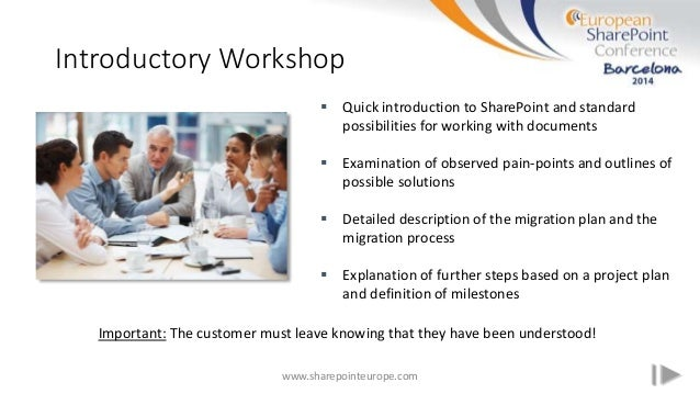 Introductory Workshop www.sharepointeurope.com  Quick introduction to SharePoint and standard possibilities for working w...