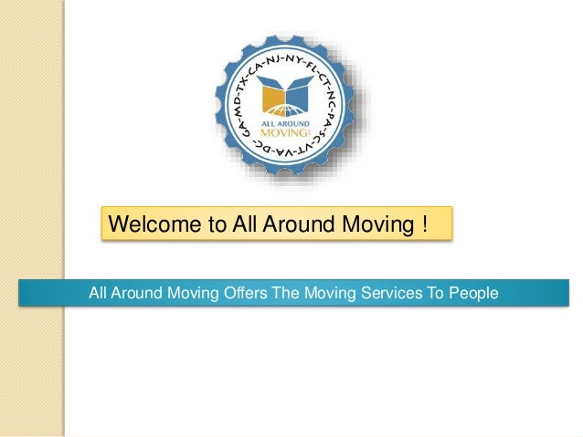 Welcome to All Around Moving ! All Around Moving Offers The Moving Services To People