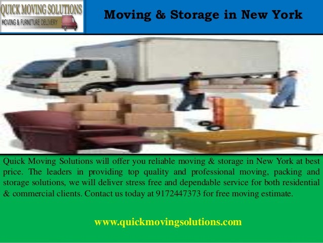 Moving & Storage in New York Quick Moving Solutions will offer you reliable moving & storage in New York at best price. Th...