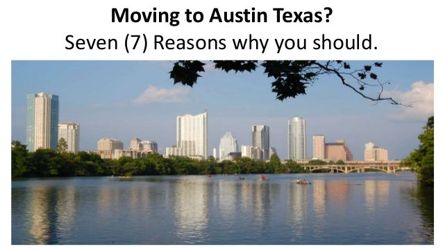 Moving to Austin Texas? Seven (7) Reasons why you should.