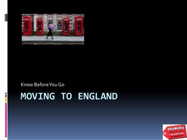 MOVING TO ENGLAND Know BeforeYou Go