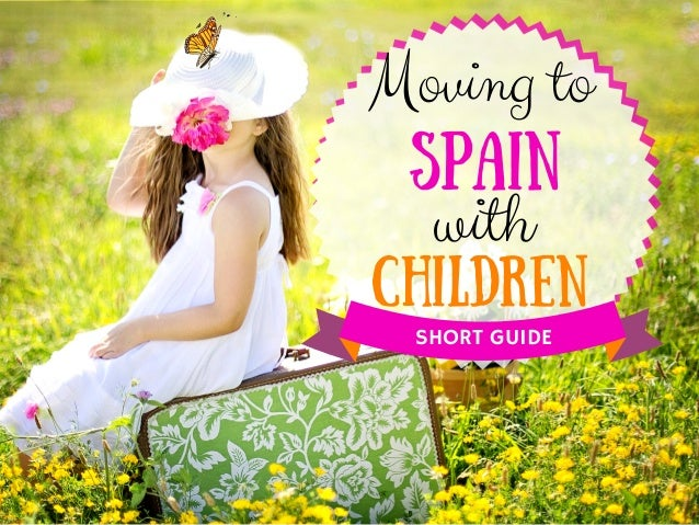 Spain Children Moving to with SHORT GUIDE
