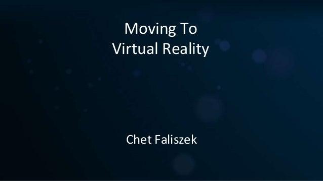 Moving To  Virtual Reality  Chet Faliszek