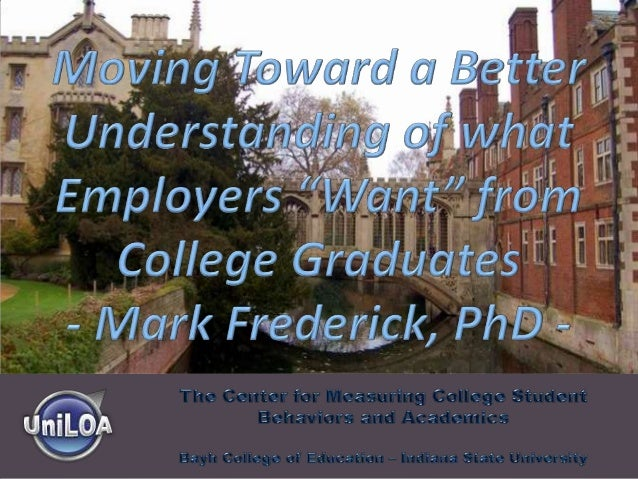 Center for Measuring College Student Behaviors and Academics – Bayh College of Education – Indiana State University – Terr...