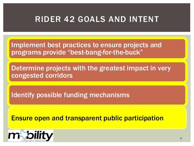"""3 RIDER 42 GOALS AND INTENT Implement best practices to ensure projects and programs provide """"best-bang-for-the-buck"""" Dete..."""