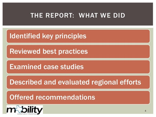 Identified key principles Reviewed best practices Examined case studies Described and evaluated regional efforts Offered r...