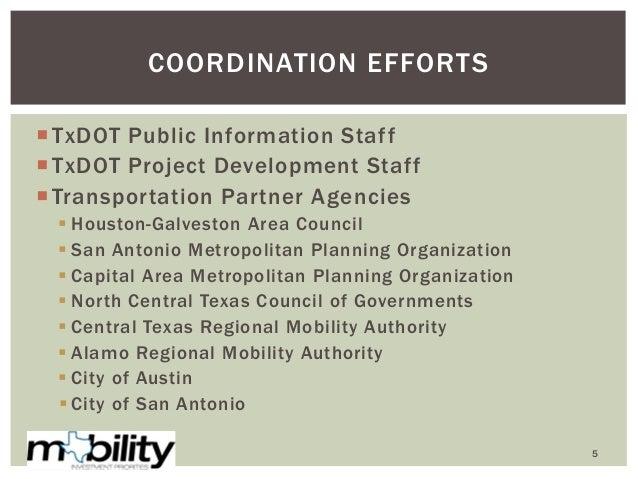 TxDOT Public Information Staff TxDOT Project Development Staff Transportation Partner Agencies  Houston-Galveston Area...