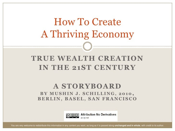True WealthCreation<br />in the 21st Century<br />A StoryboardByMushin J. Schilling, 2010,Berlin, Basel, San Francisco<br ...