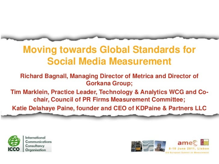 Moving towards Global Standards for Social Media Measurement<br />Richard Bagnall, Managing Director of Metrica and Direct...