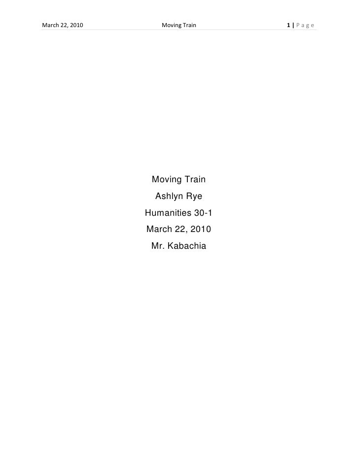 Moving Train<br />Ashlyn Rye<br />Humanities 30-1<br />March 22, 2010<br />Mr. Kabachia<br />Everybody struggles with conf...