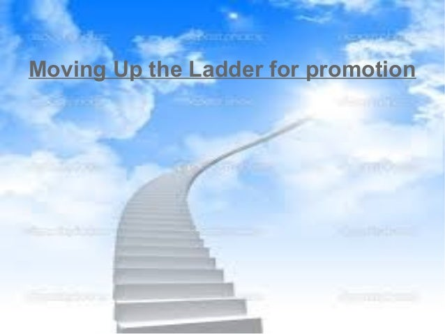 moving up the ladder for promotion 1 638jpgcb1417407991