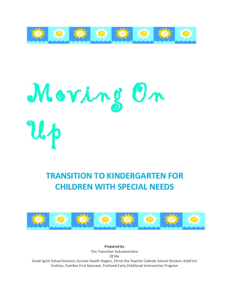 Moving OnUp        TRANSITION TO KINDERGARTEN FOR          CHILDREN WITH SPECIAL NEEDS                                    ...