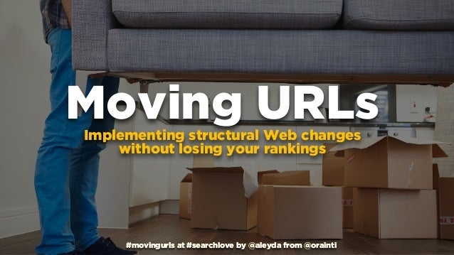 #movingurls at #searchlove by @aleyda from @orainti#movingurls at #searchlove by @aleyda from @orainti Moving URLsImplemen...