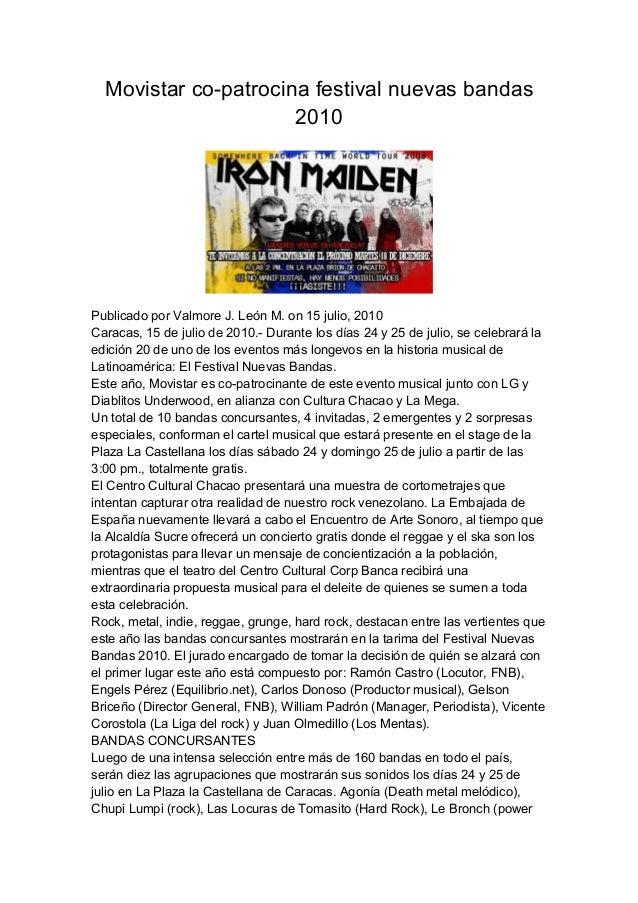 Movistar co-patrocina festival nuevas bandas 2010 Publicado por Valmore J. León M. on 15 julio, 2010 Caracas, 15 de julio ...