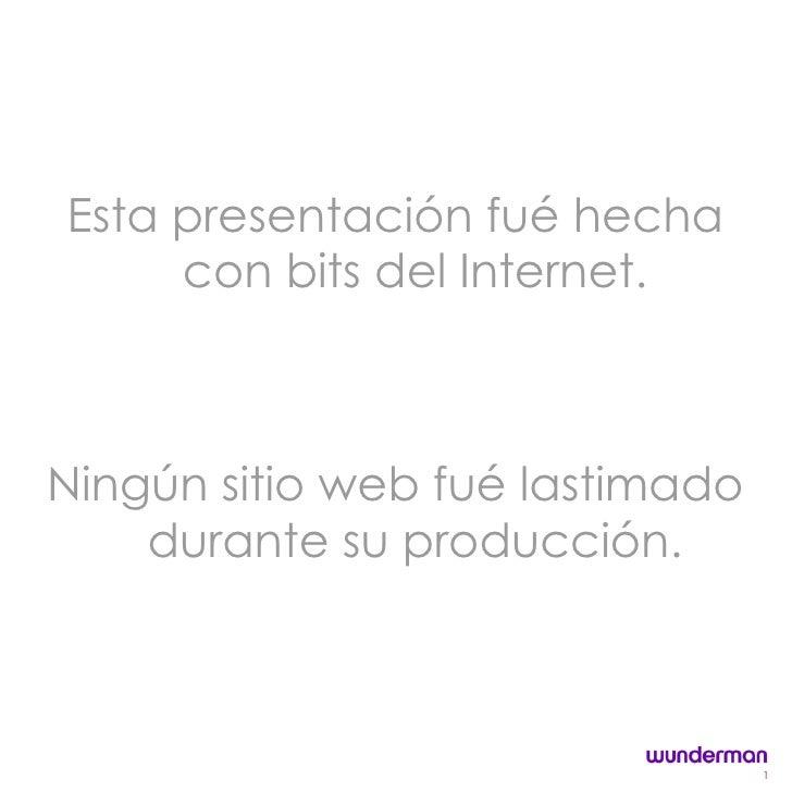 <ul><li>Esta presentación fué hecha con bits del Internet. </li></ul><ul><li>Ningún sitio web fué lastimado durante su pro...