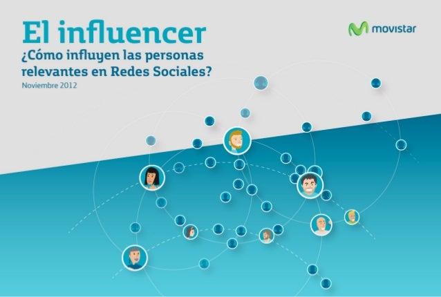 El influencer¿Cómo influyen las personas relevantes en Redes Sociales?Prefacio: ¿Qué es el influencer?Vamos a partir de la...