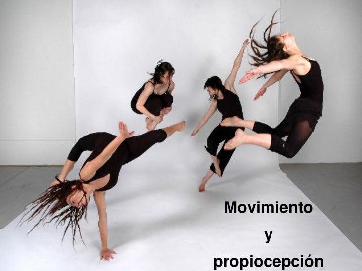 Movimiento     ypropiocepción