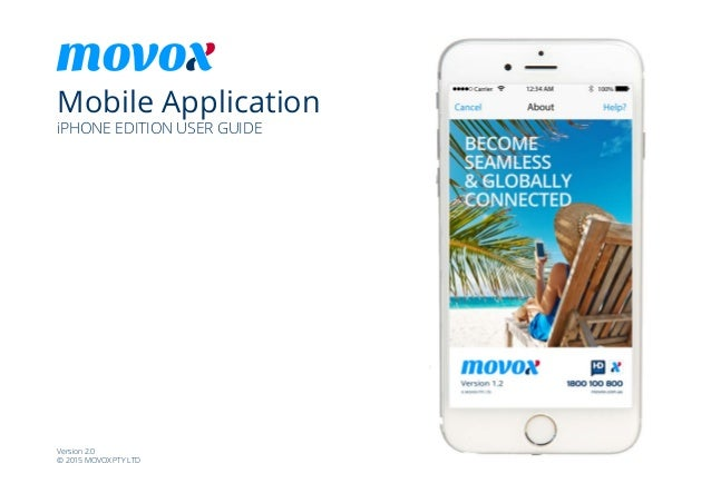 movo Mobile Application iPHONE EDITION USER GUIDE Version 2.0 © 2015 MOVOX PTY LTD
