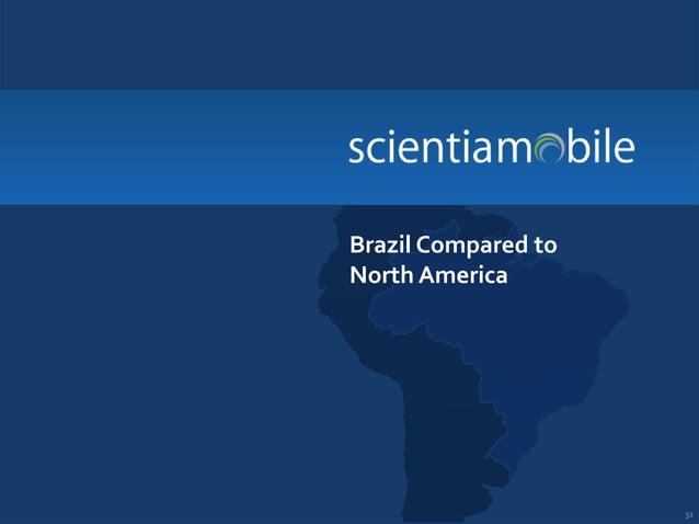 Brazil Compared to North America  32
