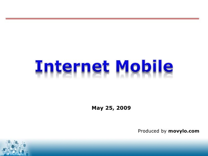 May 25, 2009                   Produced by movylo.com                   www.movylo.com