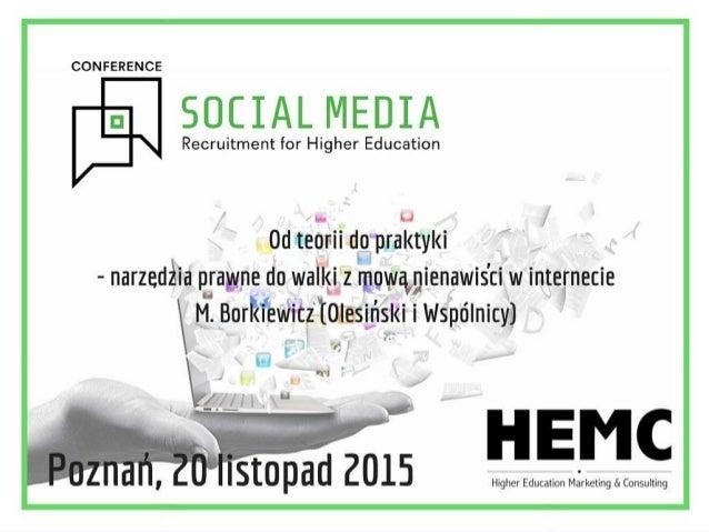 Poznań, dnia 20 listopada 2015 r. Od teorii do praktyki - narzędzia prawne do walki z mową nienawiści w Internecie HEMC Hi...