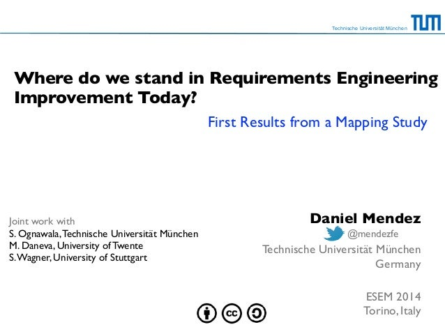 Technische Universität München Where do we stand in Requirements Engineering Improvement Today? First Results from a Mappi...