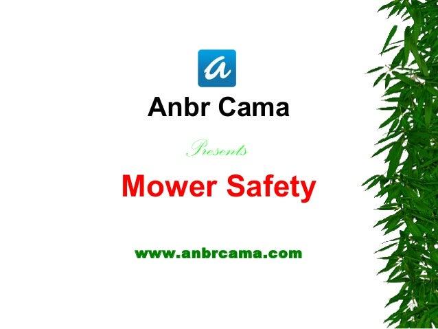 Anbr Cama Presents Mower Safety www.anbrcama.com