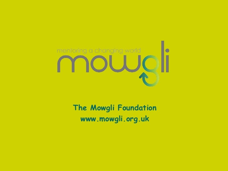 The Mowgli Foundation www.mowgli.org.uk