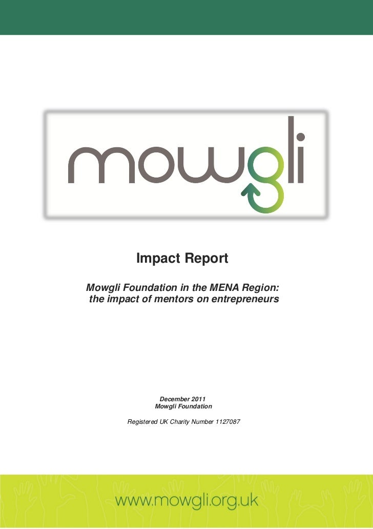 Impact ReportMowgli Foundation in the MENA Region:the impact of mentors on entrepreneurs                 December 2011    ...
