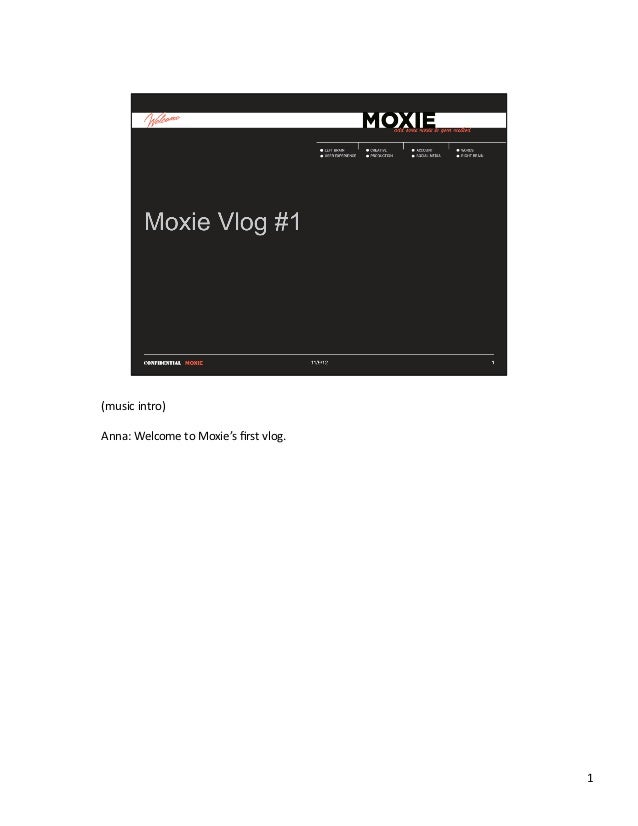 (music intro)  Anna: Welcome to Moxie's first vlog.                                                    ...