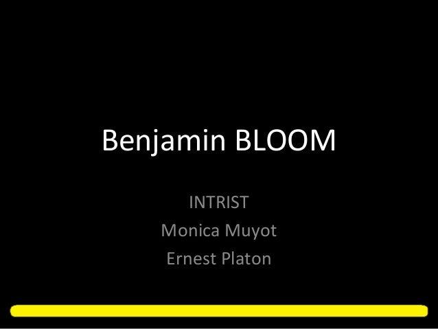 Benjamin BLOOM INTRIST Monica Muyot Ernest Platon