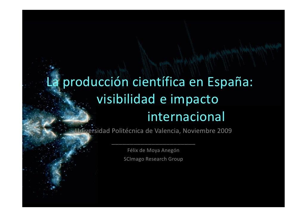Laproduccióncientífica enEspaña:         visibilidad eimpacto                   internacional     UniversidadPolité...