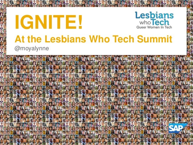 IGNITE! At the Lesbians Who Tech Summit @moyalynne