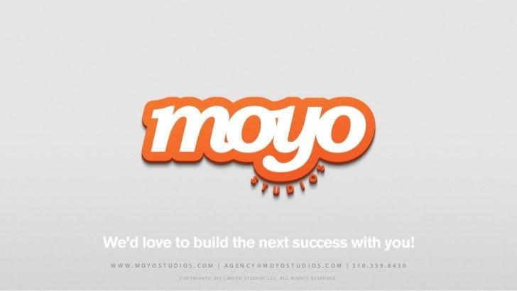 w w w.moyostudios.com | AGENc y@moyostudios.com | 310.359.8430              copyright© 2011 Moyo studios llc. all rights r...