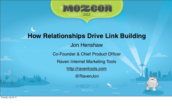 How Relationships Drive Link Building                                       Jon Henshaw                               Co-F...