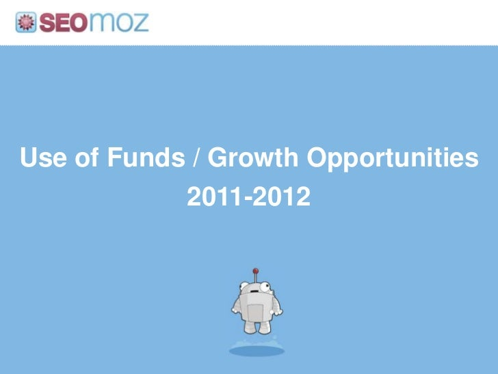 Use of Funds / Growth Opportunities2011-2012<br />