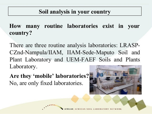Soil analysis in your country How many routine laboratories exist in your country? Are they 'mobile' laboratories? There a...