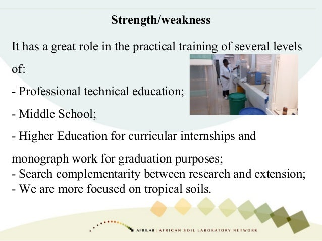 Strength/weakness It has a great role in the practical training of several levels of: - Professional technical education; ...