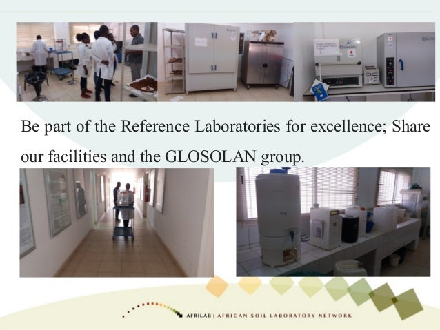 Be part of the Reference Laboratories for excellence; Share our facilities and the GLOSOLAN group.