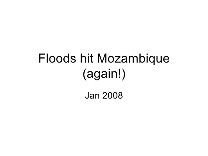 Floods hit Mozambique (again!) Jan 2008