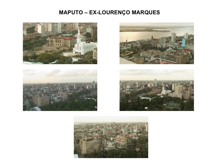 MAPUTO – EX-LOURENÇO MARQUES