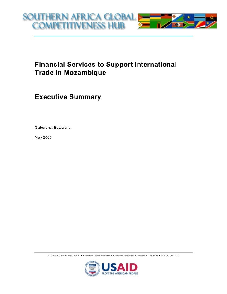 Financial Services to Support InternationalTrade in MozambiqueExecutive SummaryGaborone, BotswanaMay 2005      P.O. Box 60...